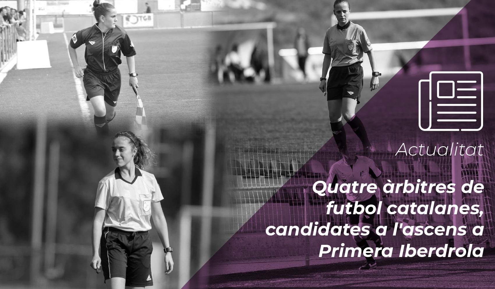 Quatre àrbitres de futbol catalanes, candidates a l'ascens a Primera Iberdrola 1