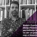 """Rubén Guerrero: """"El desig d'exercir un periodisme reivindicatiu, de denúncia, va ser un pas més cap a Nosotras"""" 5"""