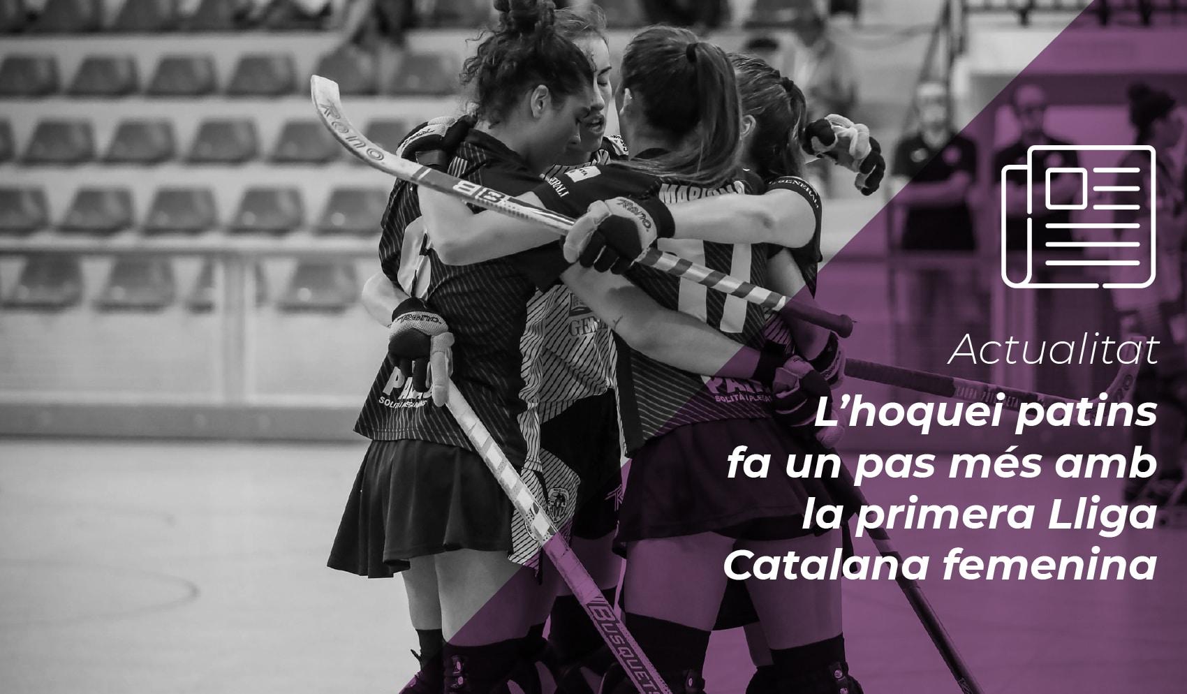 L'hoquei patins fa un pas més amb la primera Lliga Catalana femenina 6