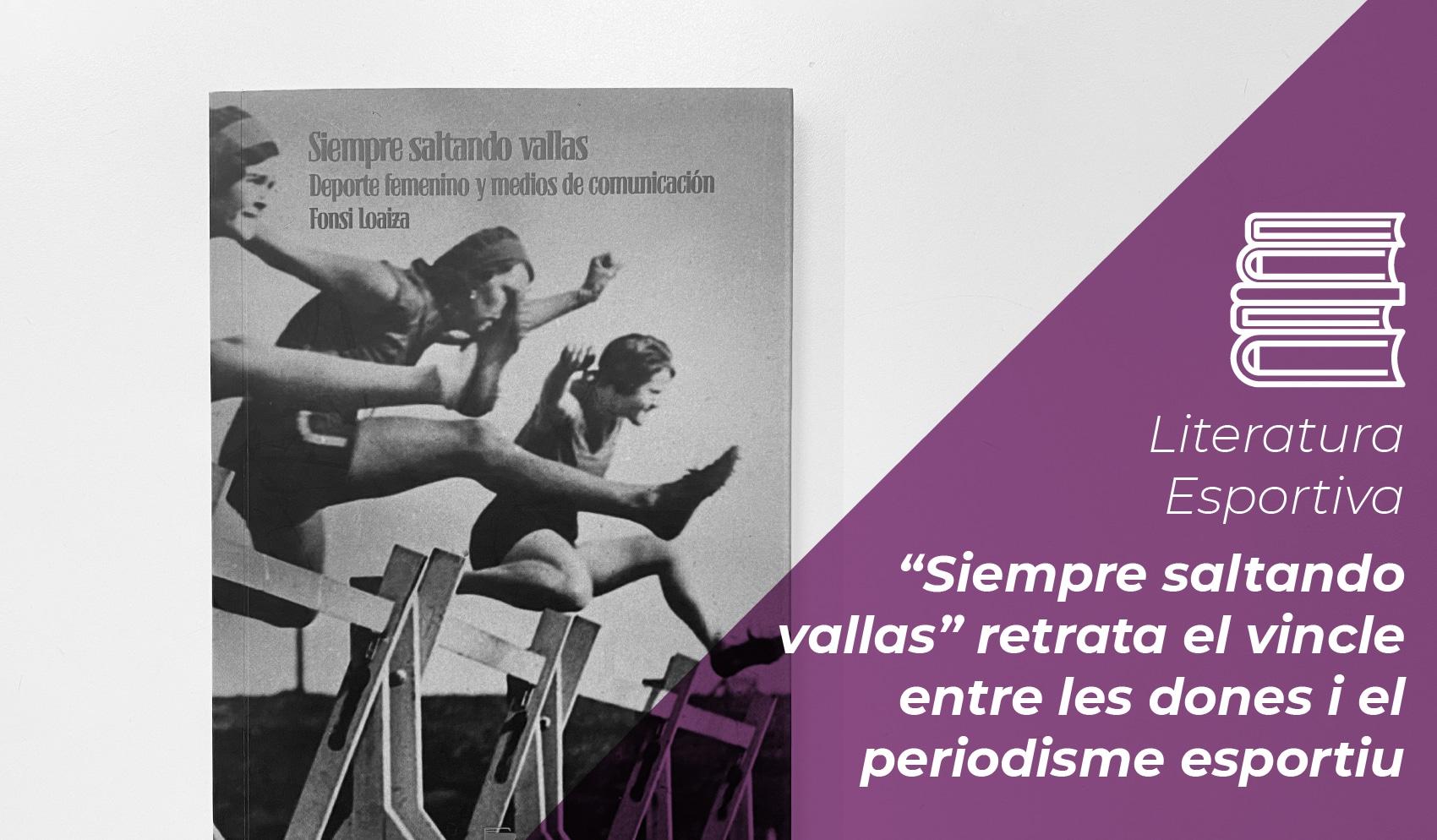 """""""Siempre saltando vallas"""" retrata el vincle entre les dones i el periodisme esportiu 1"""