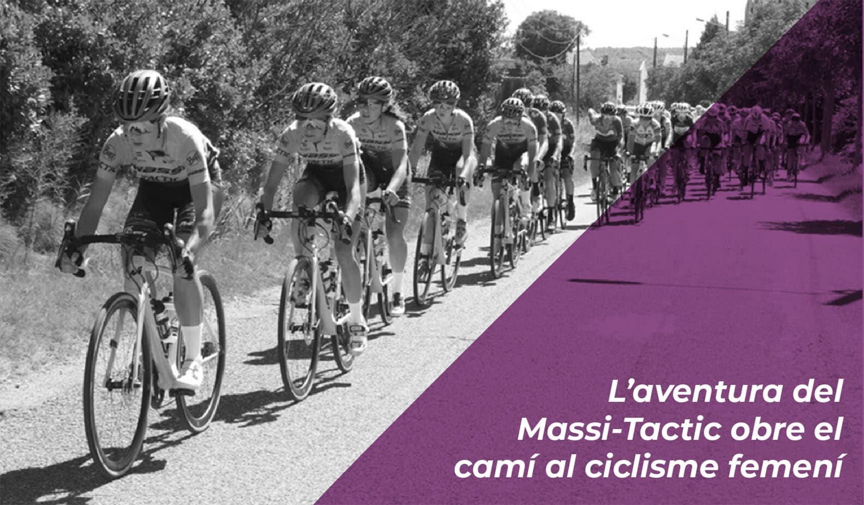L'aventura del Massi-Tactic obre el camí al ciclisme femení 1